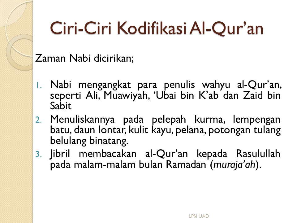 Ciri-Ciri Kodifikasi Al-Qur'an