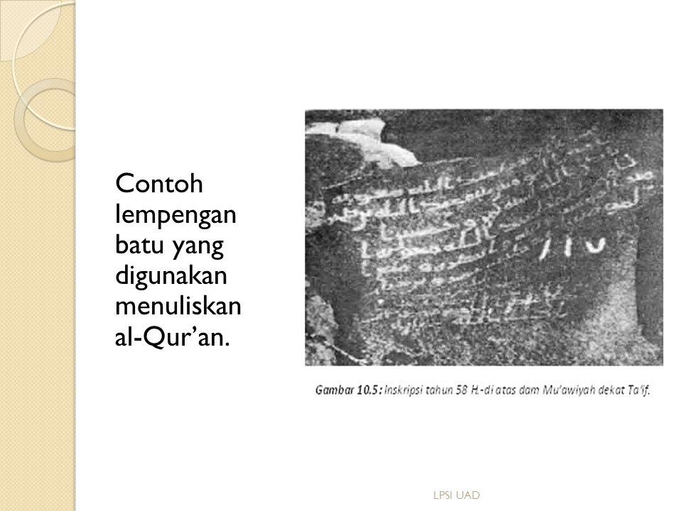 Contoh lempengan batu yang digunakan menuliskan al-Qur'an.