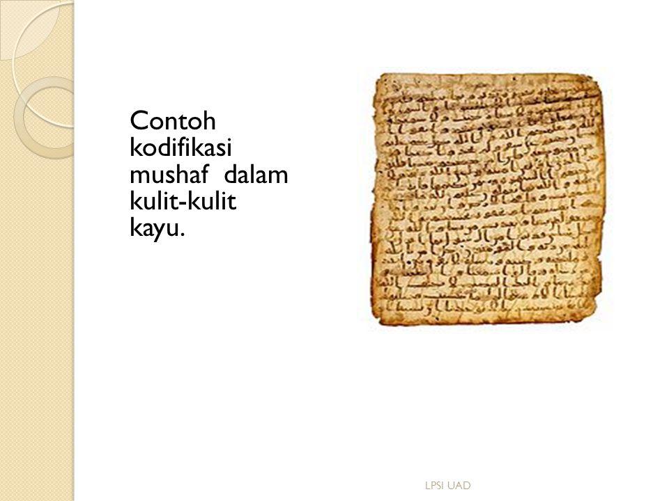 Contoh kodifikasi mushaf dalam kulit-kulit kayu.