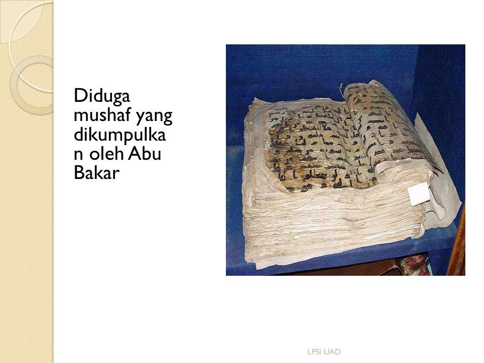 Diduga mushaf yang dikumpulka n oleh Abu Bakar