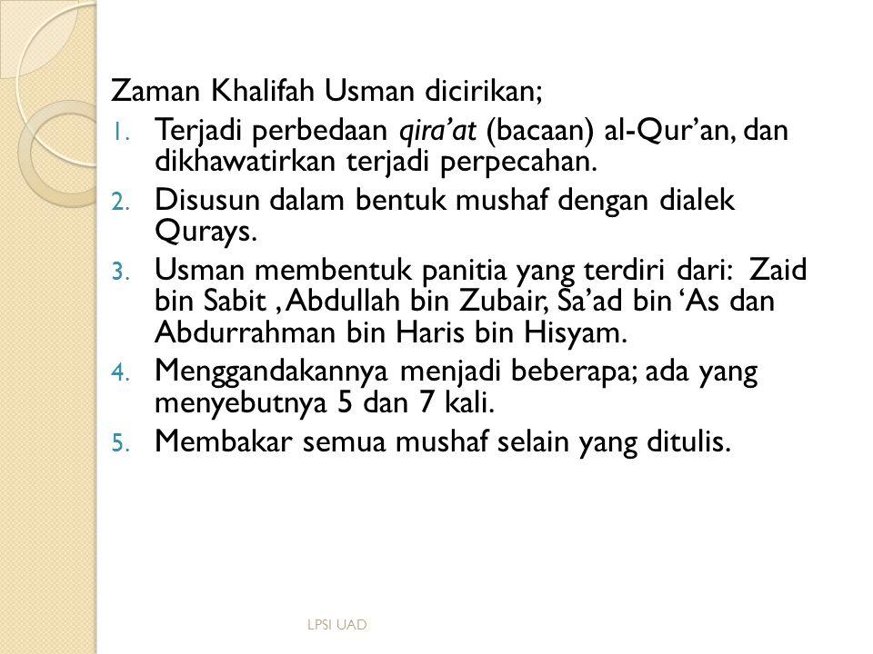 Zaman Khalifah Usman dicirikan;
