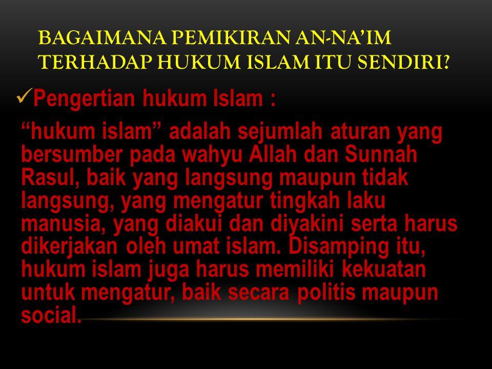 Bagaimana Pemikiran an-Na'im terhadap Hukum Islam itu sendiri