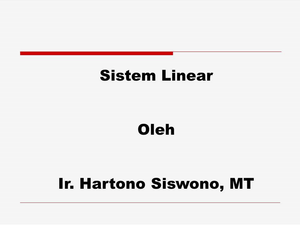 Sistem Linear Oleh Ir. Hartono Siswono, MT
