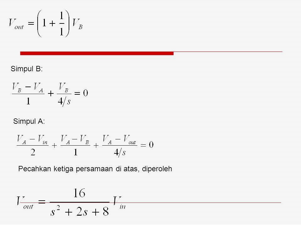Simpul B: Simpul A: Pecahkan ketiga persamaan di atas, diperoleh