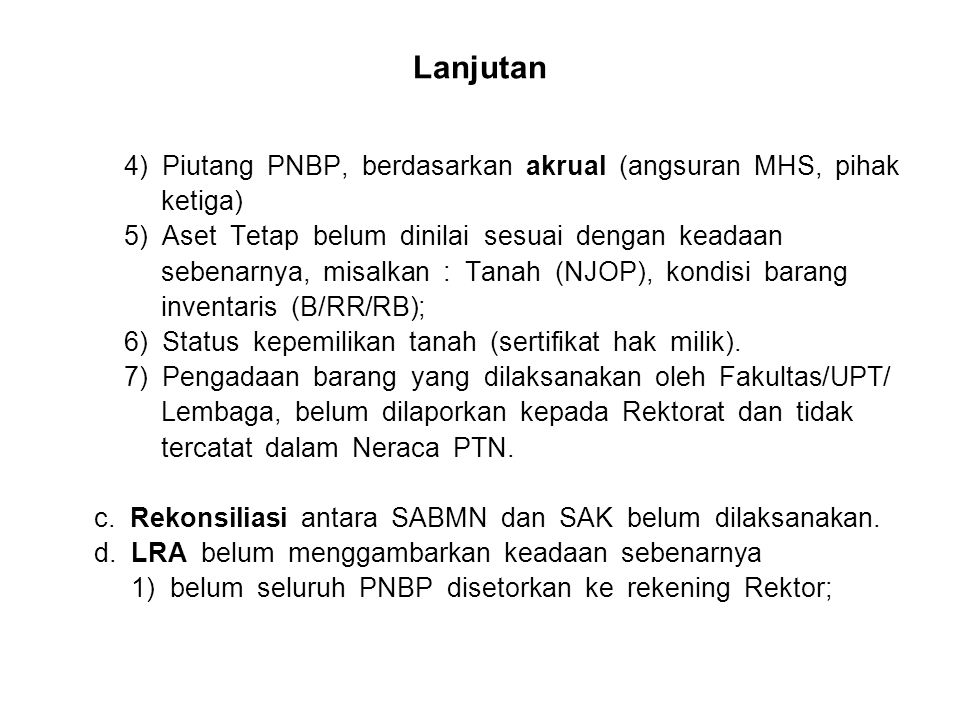 Lanjutan 4) Piutang PNBP, berdasarkan akrual (angsuran MHS, pihak