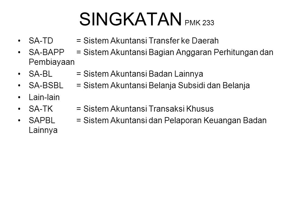 SINGKATAN PMK 233 SA-TD = Sistem Akuntansi Transfer ke Daerah