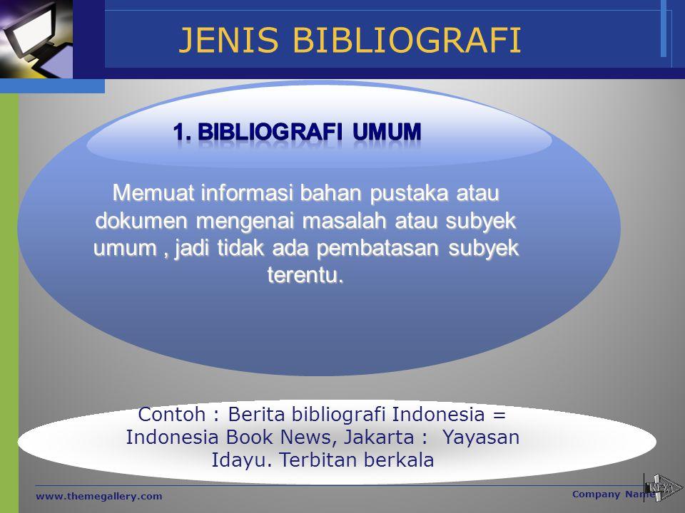 JENIS BIBLIOGRAFI 1. Bibliografi Umum