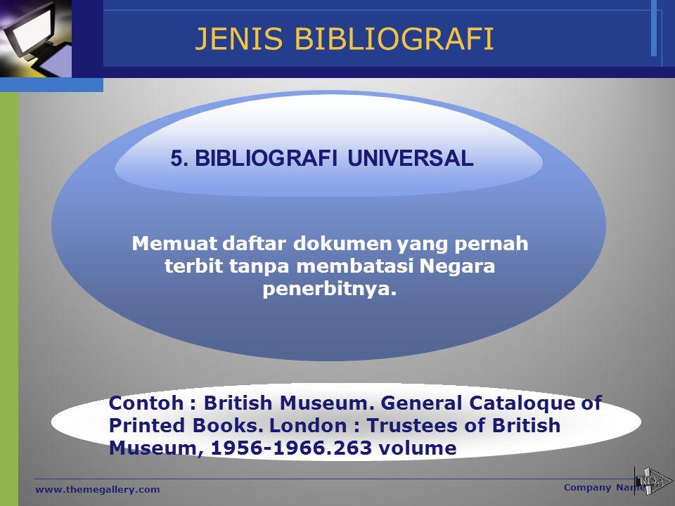 JENIS BIBLIOGRAFI 5. BIBLIOGRAFI UNIVERSAL