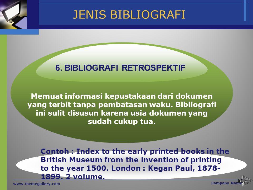 JENIS BIBLIOGRAFI 6. BIBLIOGRAFI RETROSPEKTIF