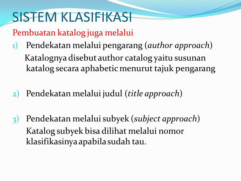 SISTEM KLASIFIKASI Pembuatan katalog juga melalui