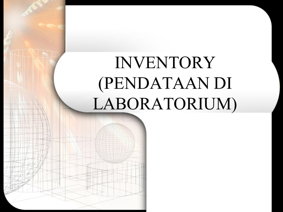 INVENTORY (PENDATAAN DI LABORATORIUM)