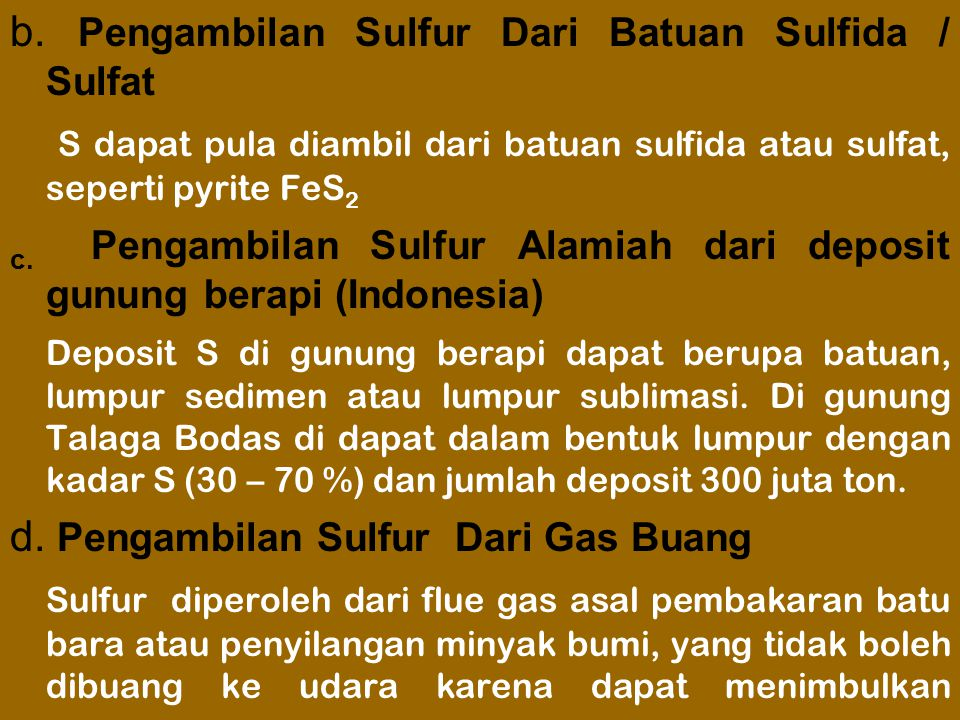 b. Pengambilan Sulfur Dari Batuan Sulfida / Sulfat