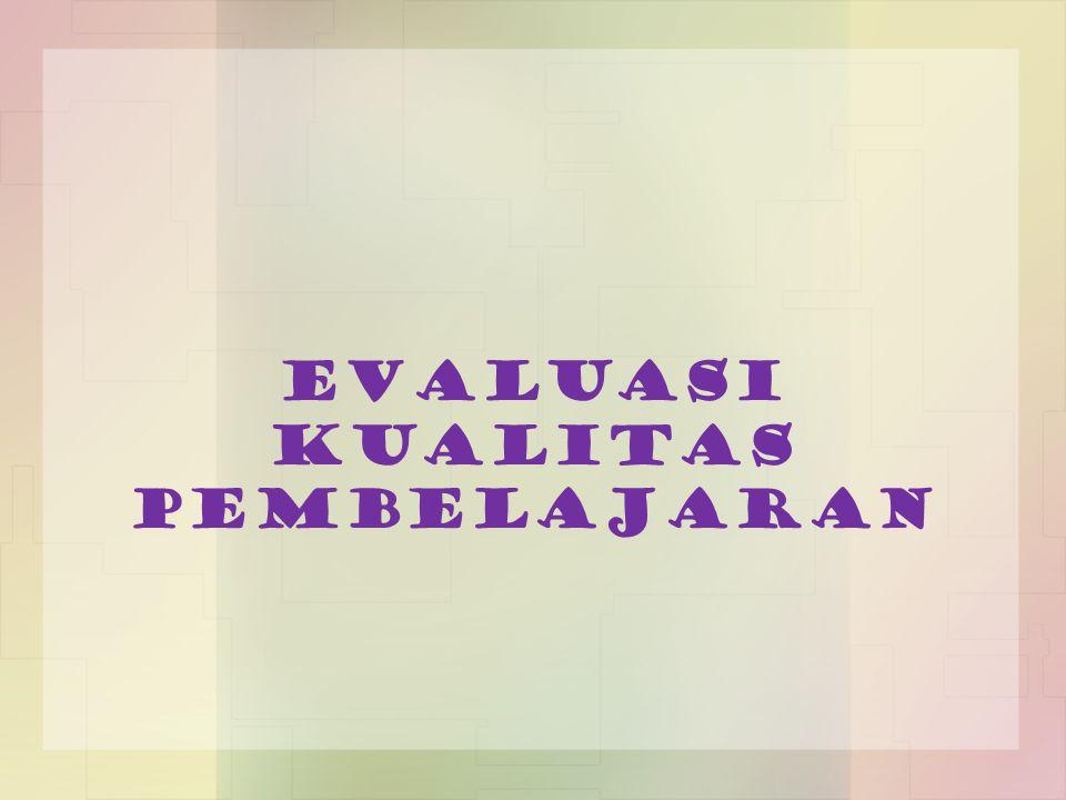 Evaluasi kualitas pembelajaran