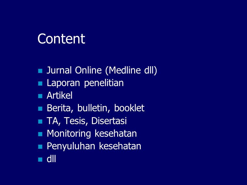 Content Jurnal Online (Medline dll) Laporan penelitian Artikel