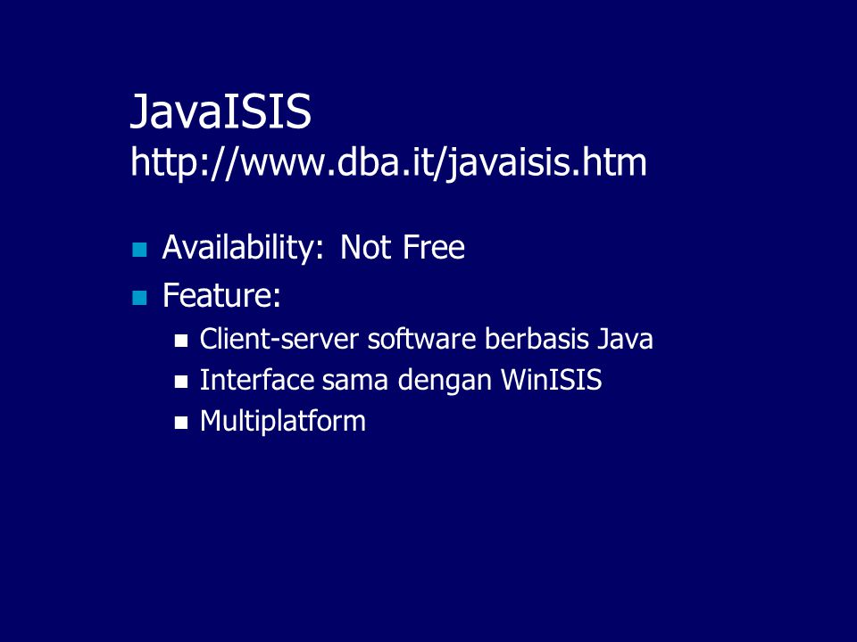 JavaISIS http://www.dba.it/javaisis.htm