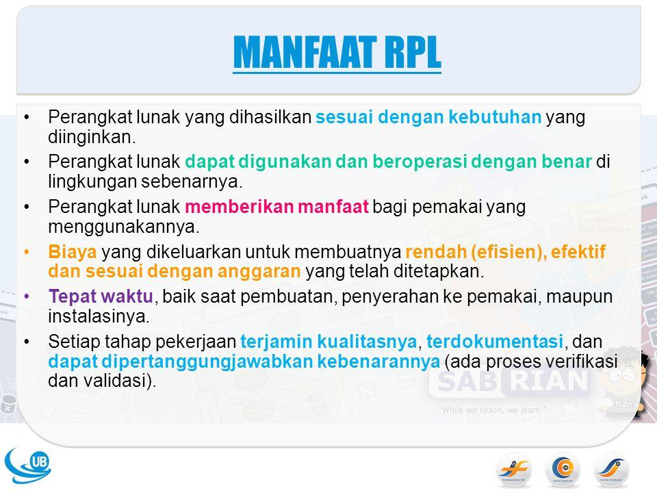 MANFAAT RPL Perangkat lunak yang dihasilkan sesuai dengan kebutuhan yang diinginkan.