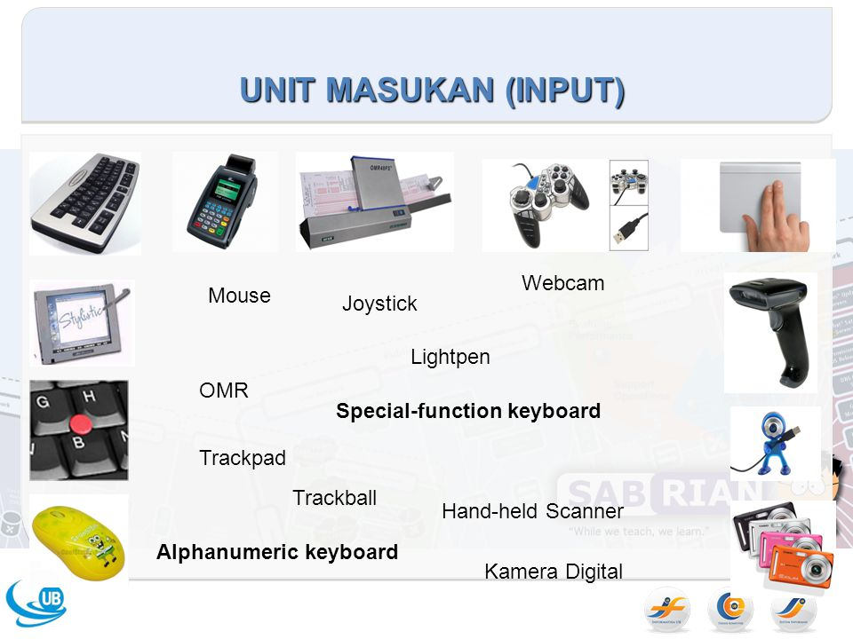 UNIT MASUKAN (INPUT) Webcam Mouse Joystick Lightpen OMR