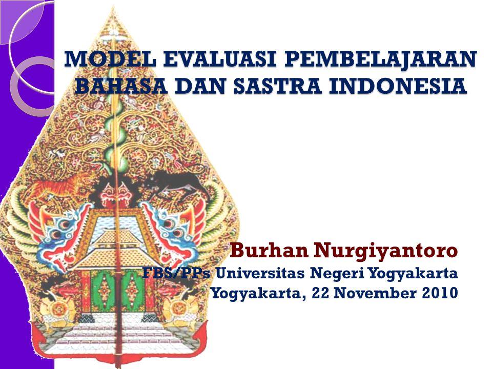 MODEL EVALUASI PEMBELAJARAN BAHASA DAN SASTRA INDONESIA