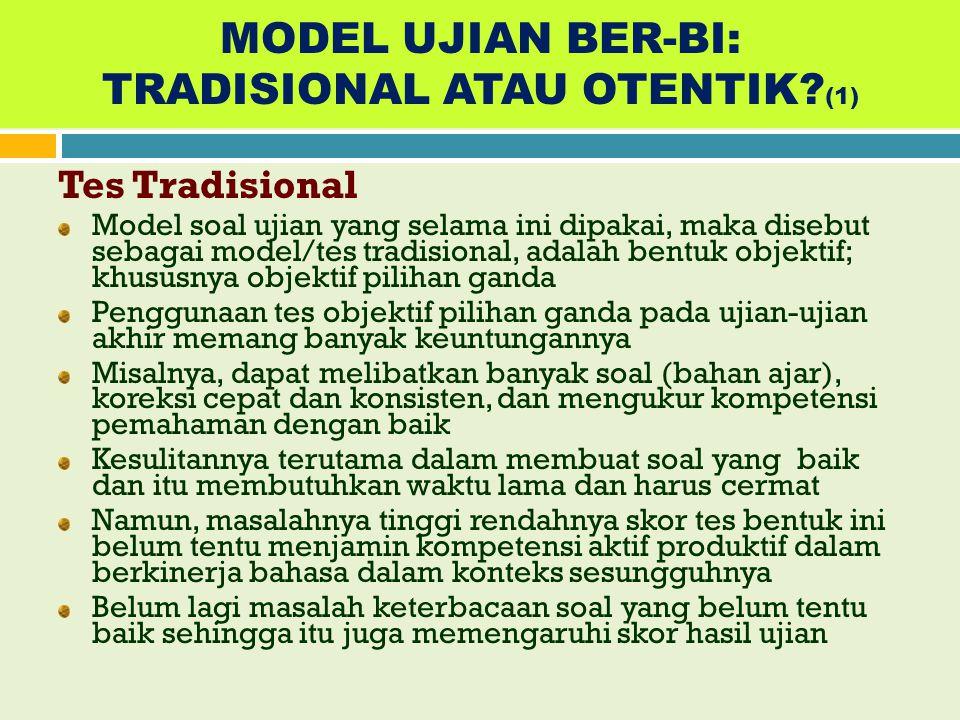 MODEL UJIAN BER-BI: TRADISIONAL ATAU OTENTIK (1)