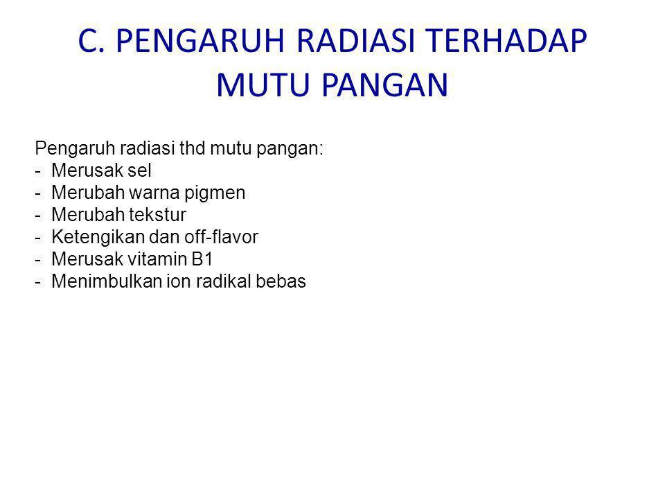 C. PENGARUH RADIASI TERHADAP MUTU PANGAN