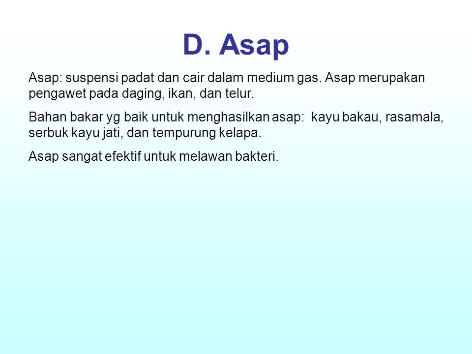 D. Asap Asap: suspensi padat dan cair dalam medium gas. Asap merupakan pengawet pada daging, ikan, dan telur.