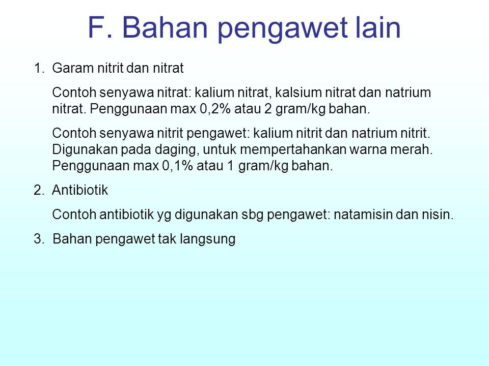 F. Bahan pengawet lain Garam nitrit dan nitrat