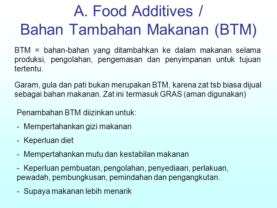 A. Food Additives / Bahan Tambahan Makanan (BTM)
