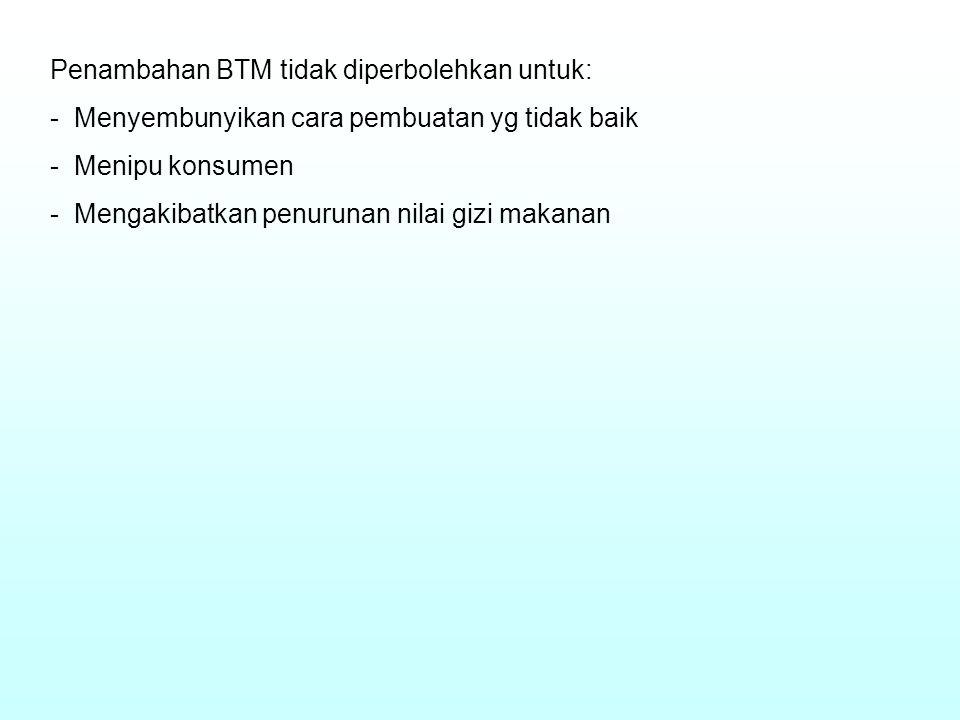 Penambahan BTM tidak diperbolehkan untuk: