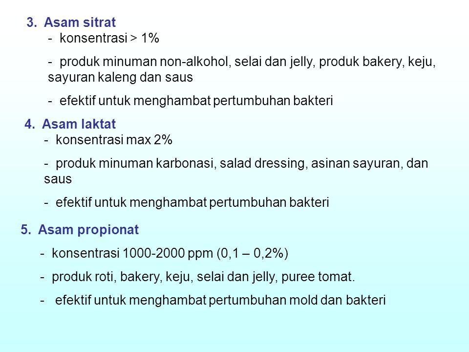 3. Asam sitrat konsentrasi > 1% produk minuman non-alkohol, selai dan jelly, produk bakery, keju, sayuran kaleng dan saus.