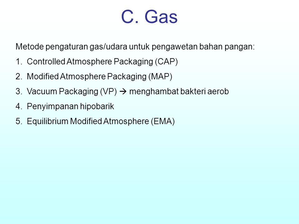 C. Gas Metode pengaturan gas/udara untuk pengawetan bahan pangan: