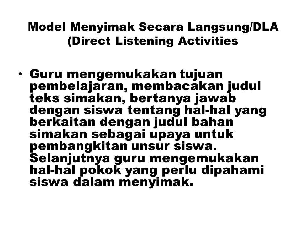 Model Menyimak Secara Langsung/DLA (Direct Listening Activities