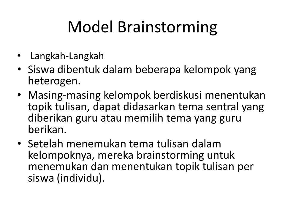 Model Brainstorming Langkah-Langkah. Siswa dibentuk dalam beberapa kelompok yang heterogen.