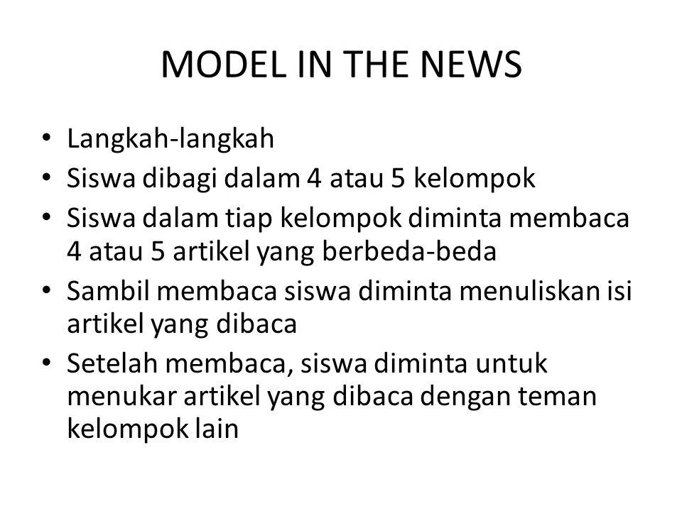 MODEL IN THE NEWS Langkah-langkah Siswa dibagi dalam 4 atau 5 kelompok