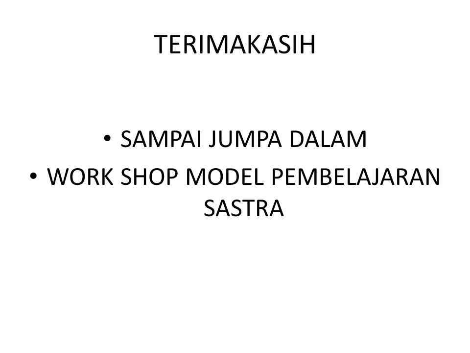 WORK SHOP MODEL PEMBELAJARAN SASTRA