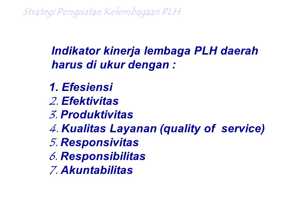 Indikator kinerja lembaga PLH daerah harus di ukur dengan :