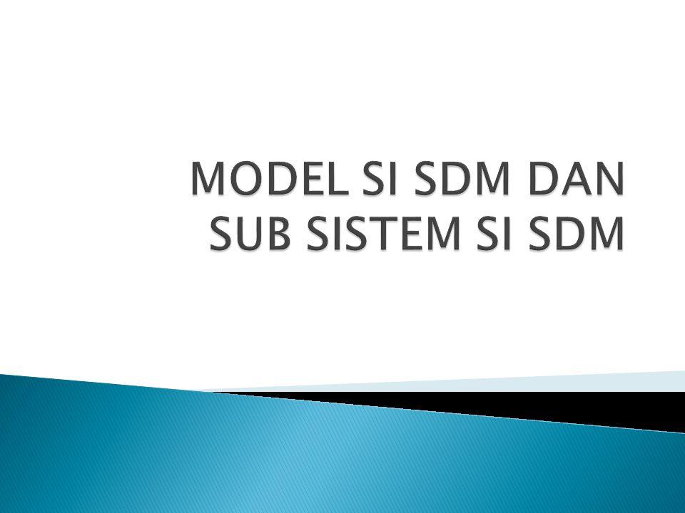 MODEL SI SDM DAN SUB SISTEM SI SDM