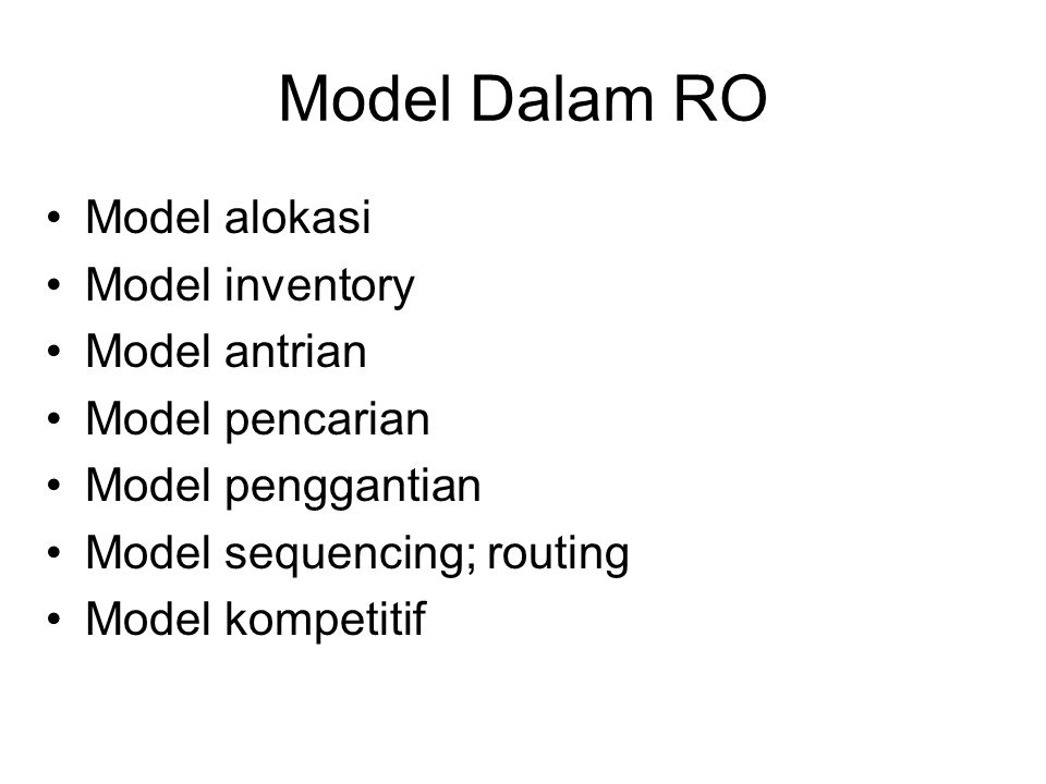 Model Dalam RO Model alokasi Model inventory Model antrian