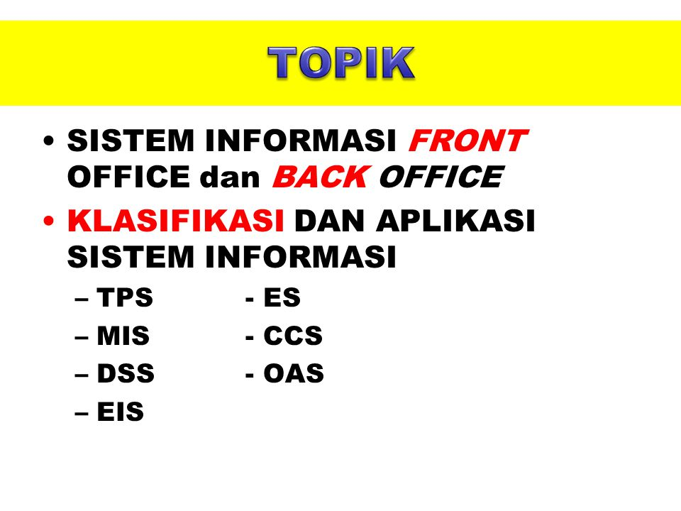 TOPIK SISTEM INFORMASI FRONT OFFICE dan BACK OFFICE