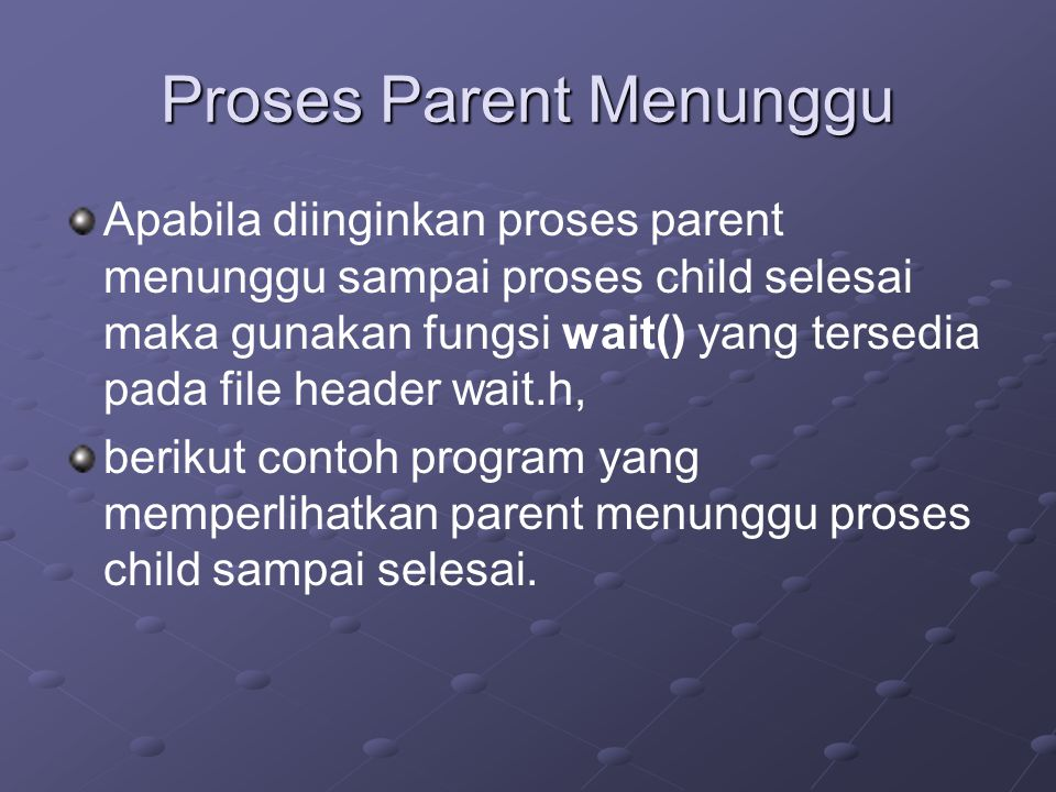 Proses Parent Menunggu