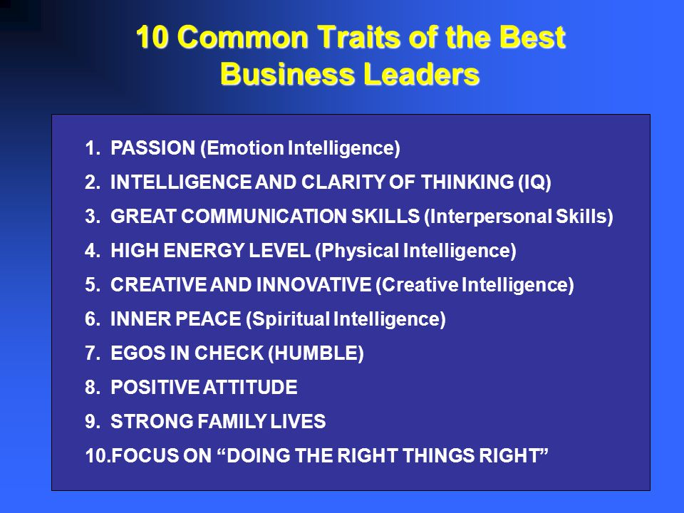 10 Common Traits of the Best Business Leaders
