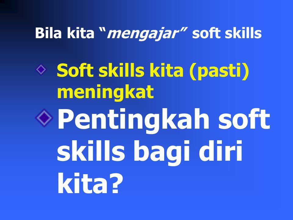 Pentingkah soft skills bagi diri kita