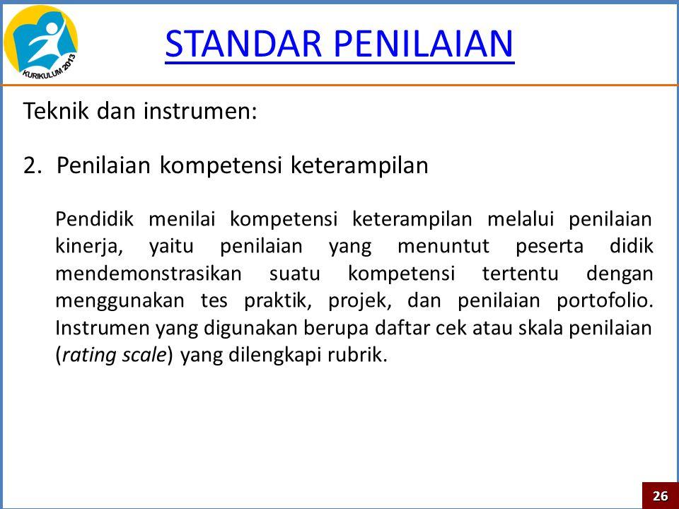 STANDAR PENILAIAN Teknik dan instrumen: