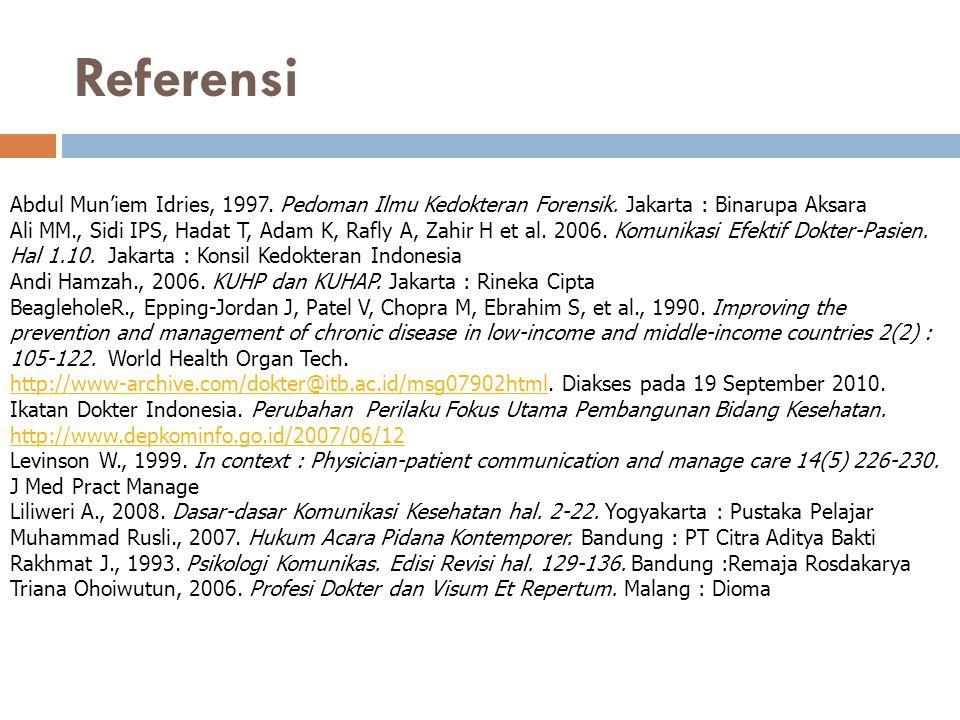 Referensi Abdul Mun'iem Idries, 1997. Pedoman Ilmu Kedokteran Forensik. Jakarta : Binarupa Aksara.