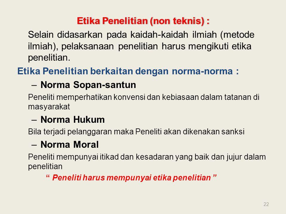 Etika Penelitian (non teknis) :