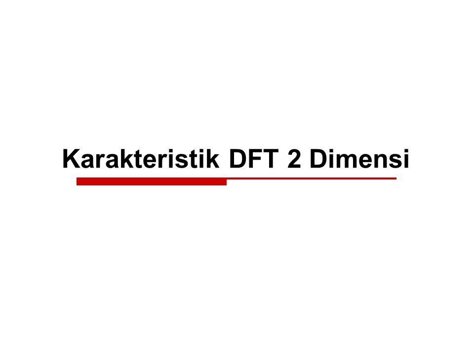 Karakteristik DFT 2 Dimensi