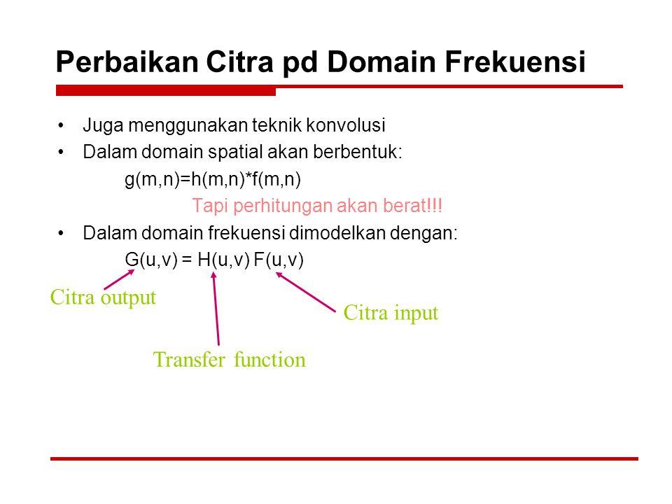 Perbaikan Citra pd Domain Frekuensi