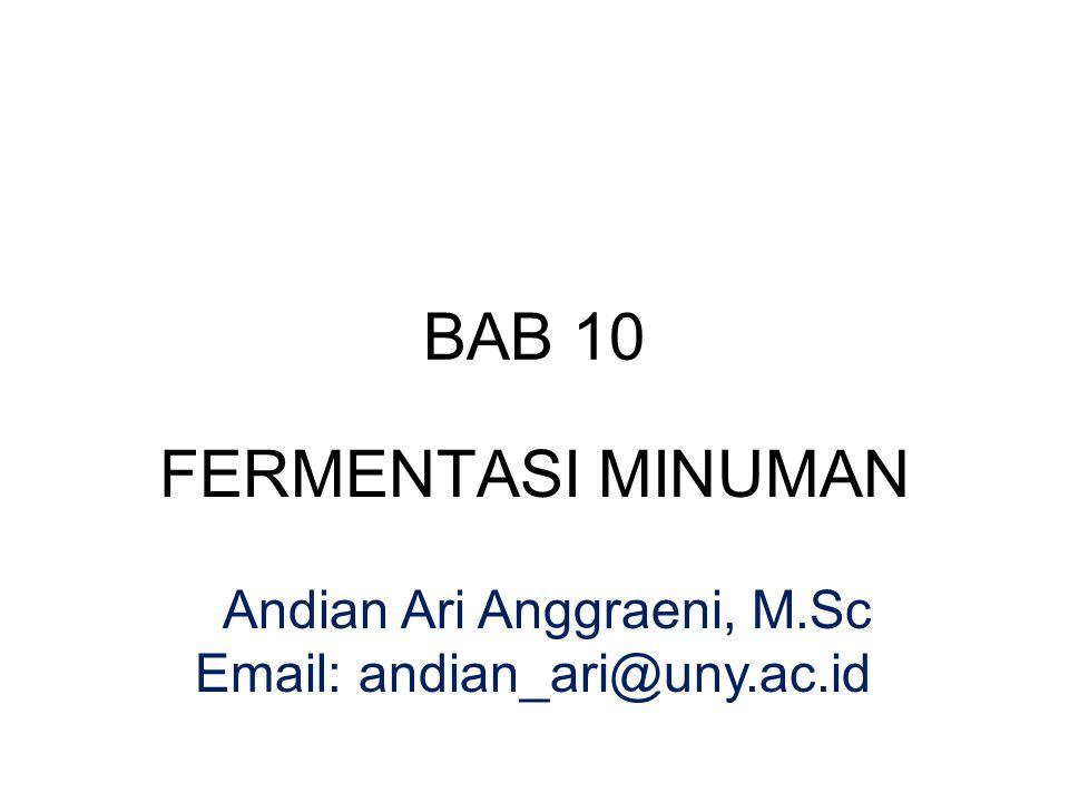 BAB 10 FERMENTASI MINUMAN Andian Ari Anggraeni, M.Sc