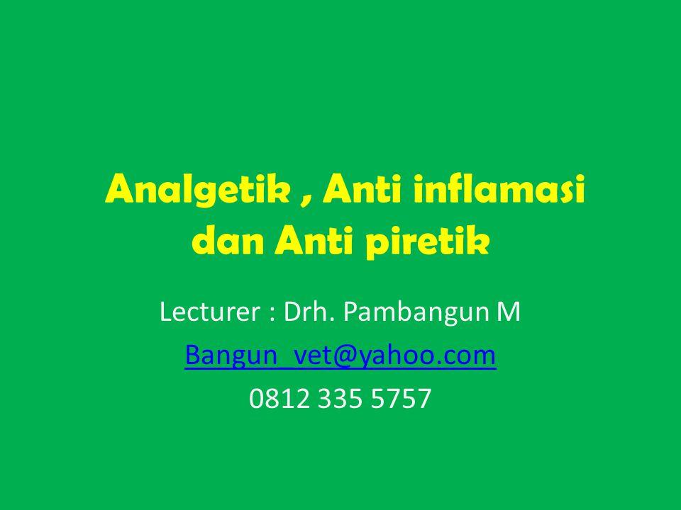 Analgetik , Anti inflamasi dan Anti piretik