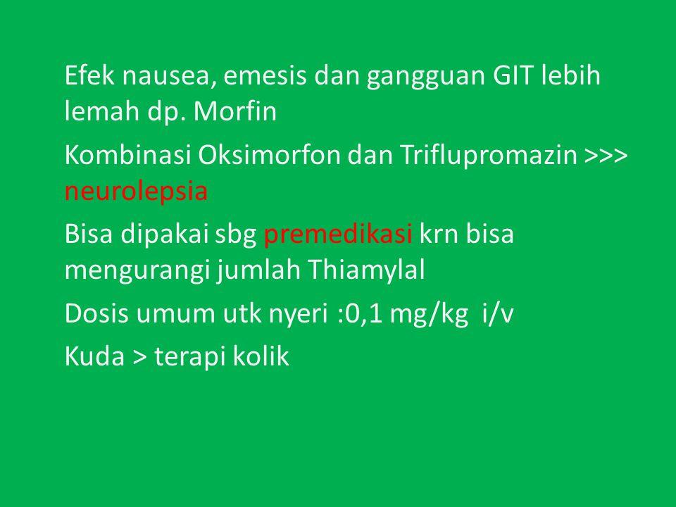 Efek nausea, emesis dan gangguan GIT lebih lemah dp