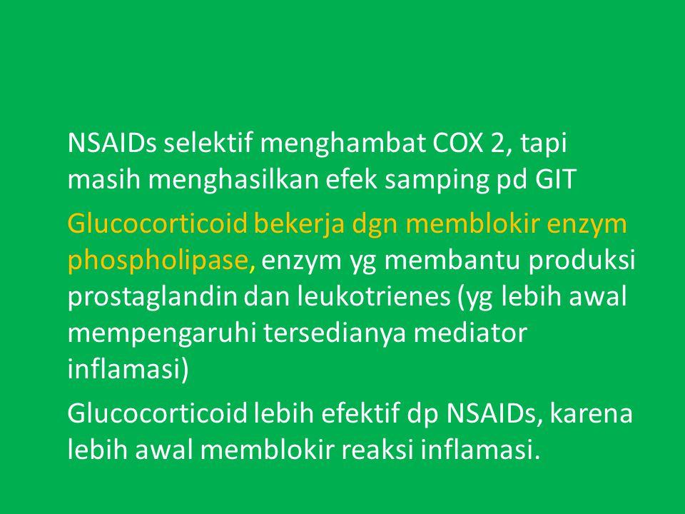 NSAIDs selektif menghambat COX 2, tapi masih menghasilkan efek samping pd GIT